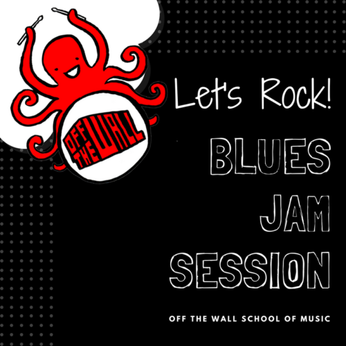 Blues Jams | Off the Wall School of Music